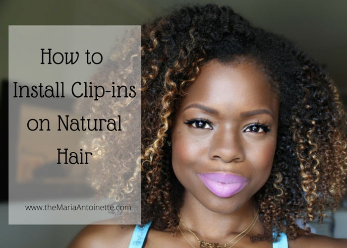 How To Install Clip Ins Extensions On Natural Hair