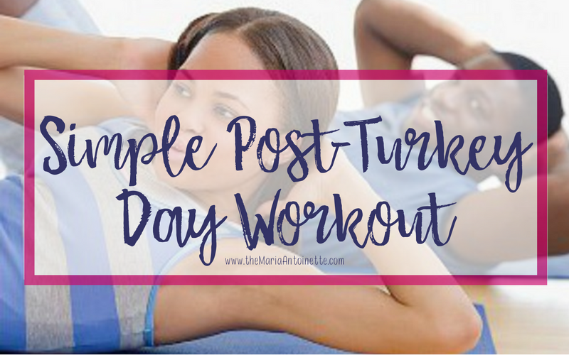 Simple Post Turkey Day Workout