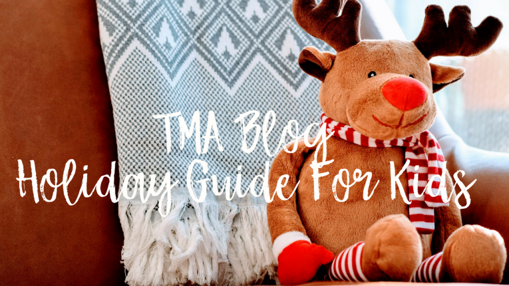 TMA Blog Inaugural 2017 Holiday Guide For Kids Of All Ages